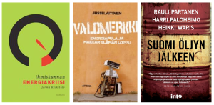 Kolme suomenkielistä kirjaa energiasta: Ihmiskunnan energiakriisi, Valomerkki ja Suomi öljyn jälkeen.